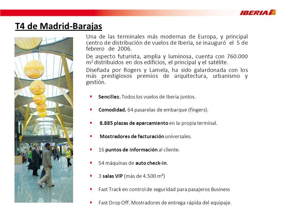T4 de Madrid-Barajas Una de las terminales más modernas de Europa, y principal centro de distribución de vuelos de Iberia, se inauguró el 5 de febrero