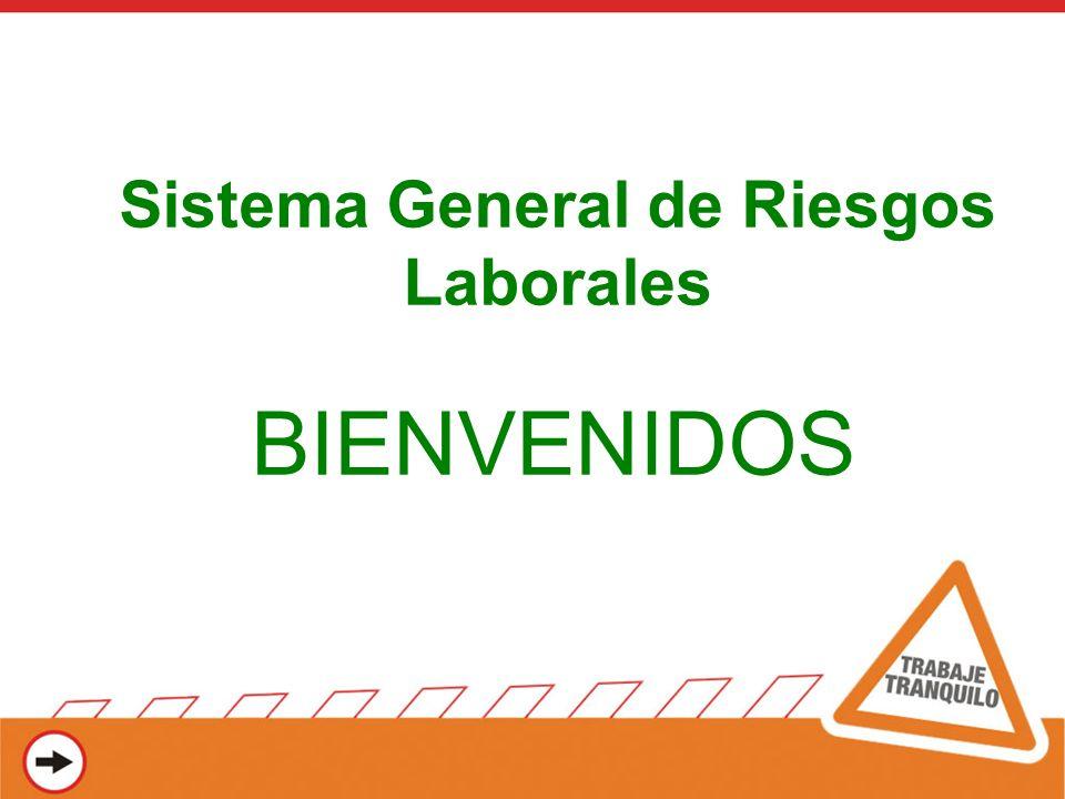 Sistema General de Riesgos Laborales BIENVENIDOS