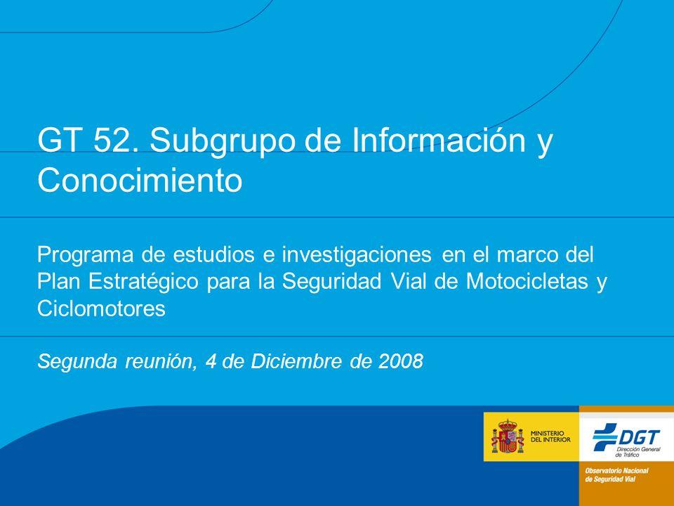 GT 52. Subgrupo de Información y Conocimiento Programa de estudios e investigaciones en el marco del Plan Estratégico para la Seguridad Vial de Motoci
