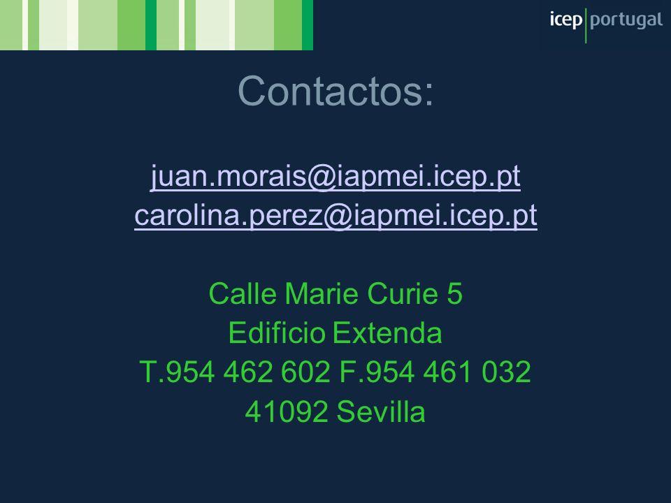Contactos: juan.morais@iapmei.icep.pt carolina.perez@iapmei.icep.pt Calle Marie Curie 5 Edificio Extenda T.954 462 602 F.954 461 032 41092 Sevilla
