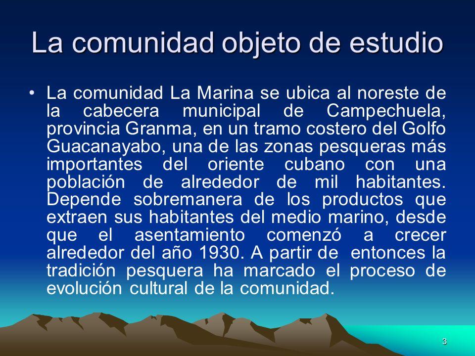 24 Conclusiones La tradición pesquera tiene una marcada influencia en la conformación de la identidad cultural de la comunidad La Marina.