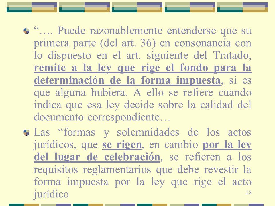 28 …. Puede razonablemente entenderse que su primera parte (del art. 36) en consonancia con lo dispuesto en el art. siguiente del Tratado, remite a la
