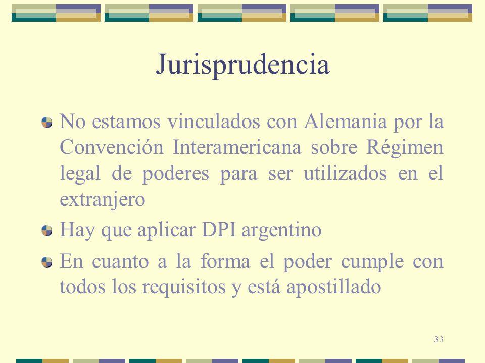 33 Jurisprudencia No estamos vinculados con Alemania por la Convención Interamericana sobre Régimen legal de poderes para ser utilizados en el extranj