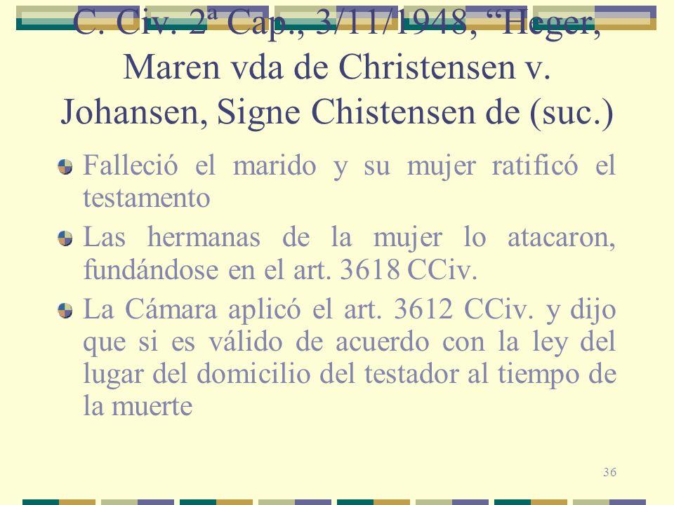 36 C. Civ. 2ª Cap., 3/11/1948, Heger, Maren vda de Christensen v. Johansen, Signe Chistensen de (suc.) Falleció el marido y su mujer ratificó el testa