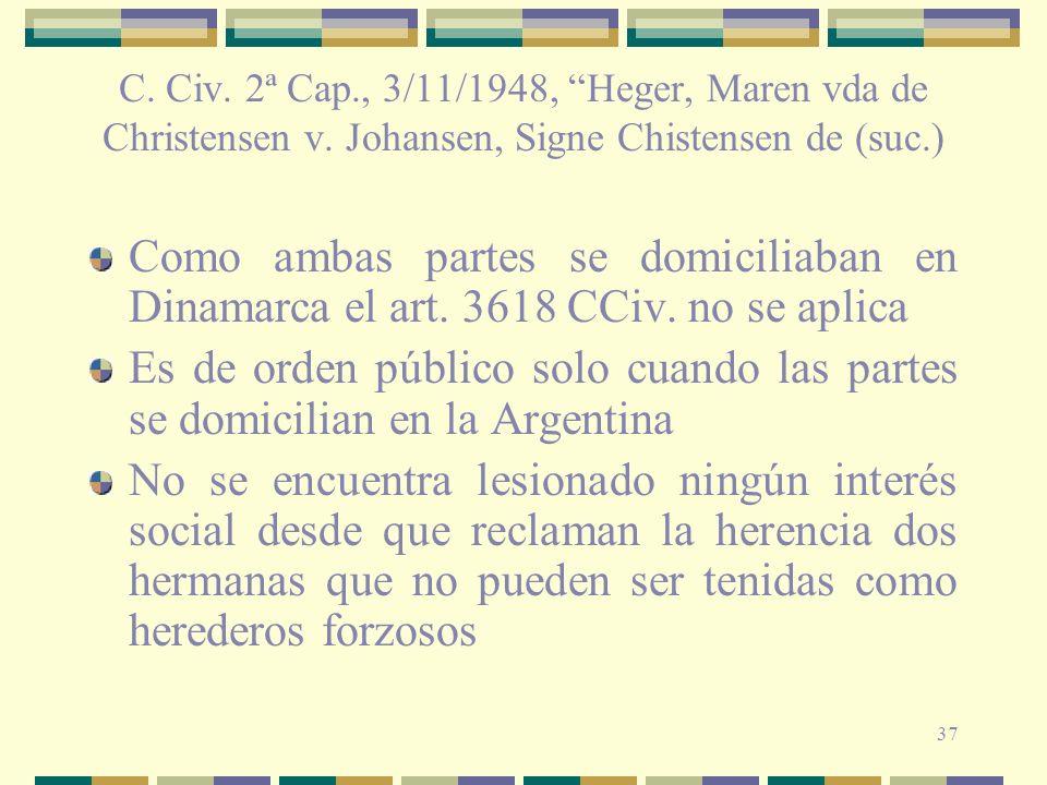 37 C. Civ. 2ª Cap., 3/11/1948, Heger, Maren vda de Christensen v. Johansen, Signe Chistensen de (suc.) Como ambas partes se domiciliaban en Dinamarca