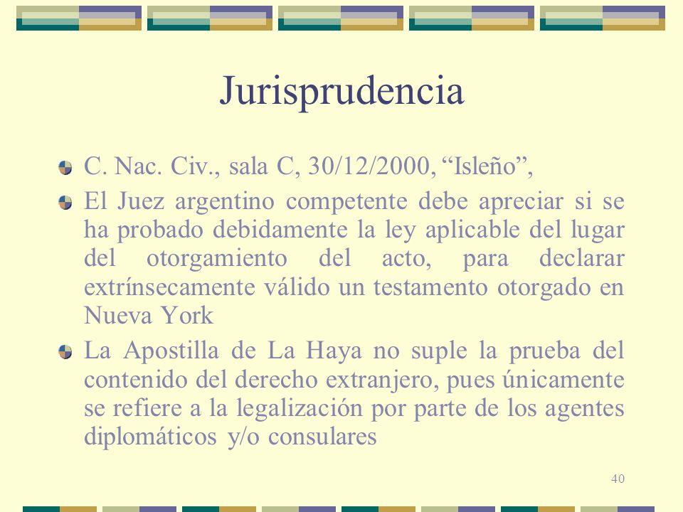 40 Jurisprudencia C. Nac. Civ., sala C, 30/12/2000, Isleño, El Juez argentino competente debe apreciar si se ha probado debidamente la ley aplicable d