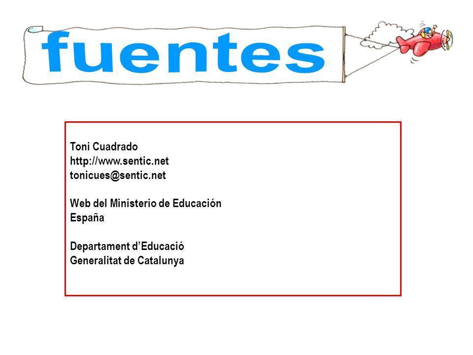 Toni Cuadrado http://www.sentic.net tonicues@sentic.net Web del Ministerio de Educación España Departament dEducació Generalitat de Catalunya