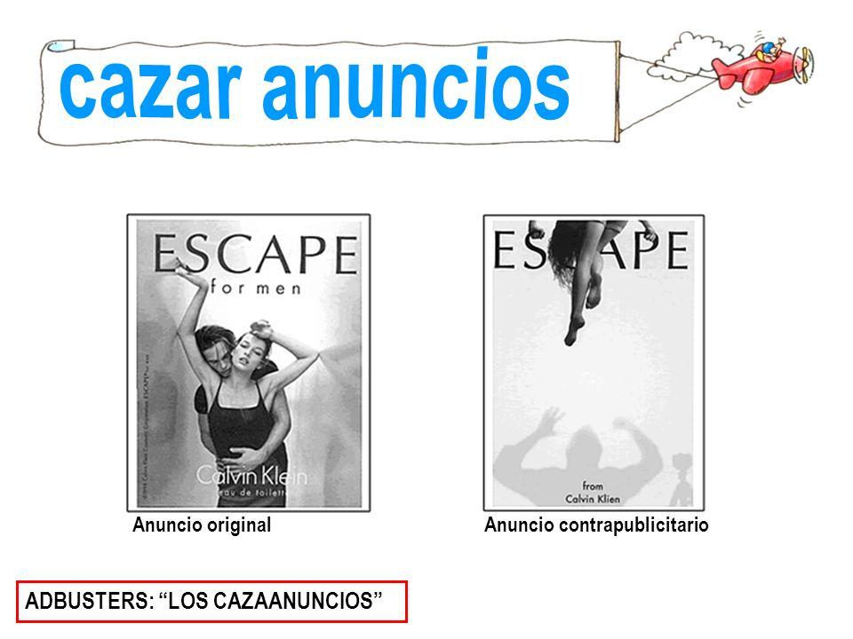 ADBUSTERS: LOS CAZAANUNCIOS Anuncio originalAnuncio contrapublicitario