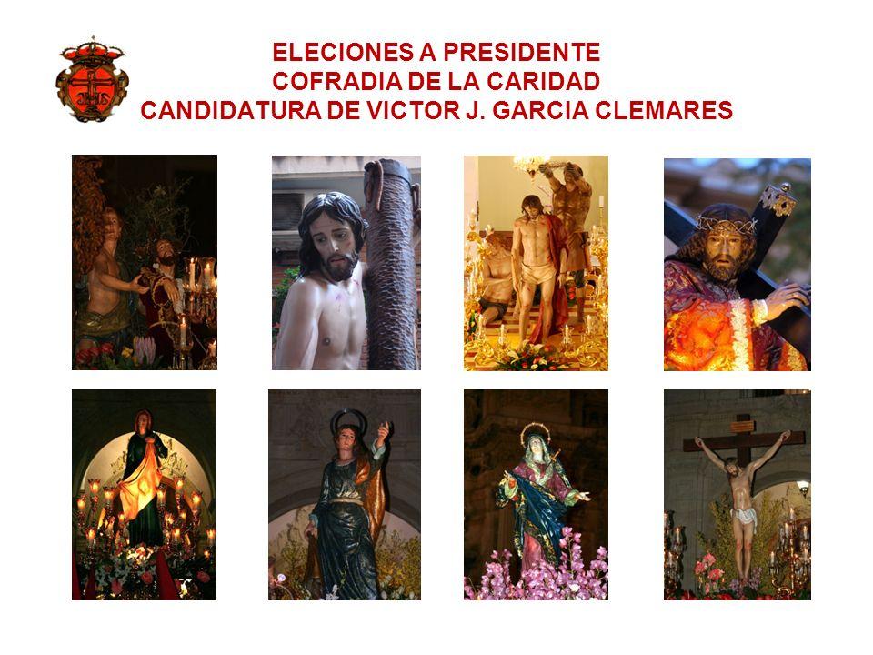 ELECIONES A PRESIDENTE COFRADIA DE LA CARIDAD CANDIDATURA DE VICTOR J. GARCIA CLEMARES