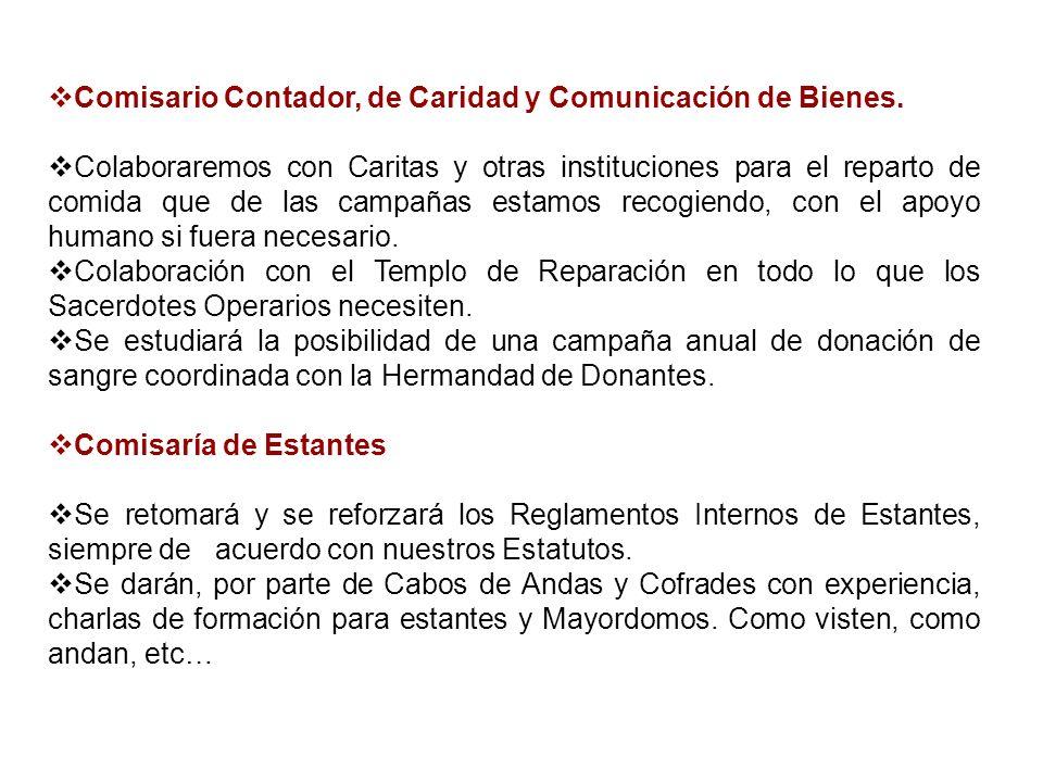Comisario Contador, de Caridad y Comunicación de Bienes. Colaboraremos con Caritas y otras instituciones para el reparto de comida que de las campañas