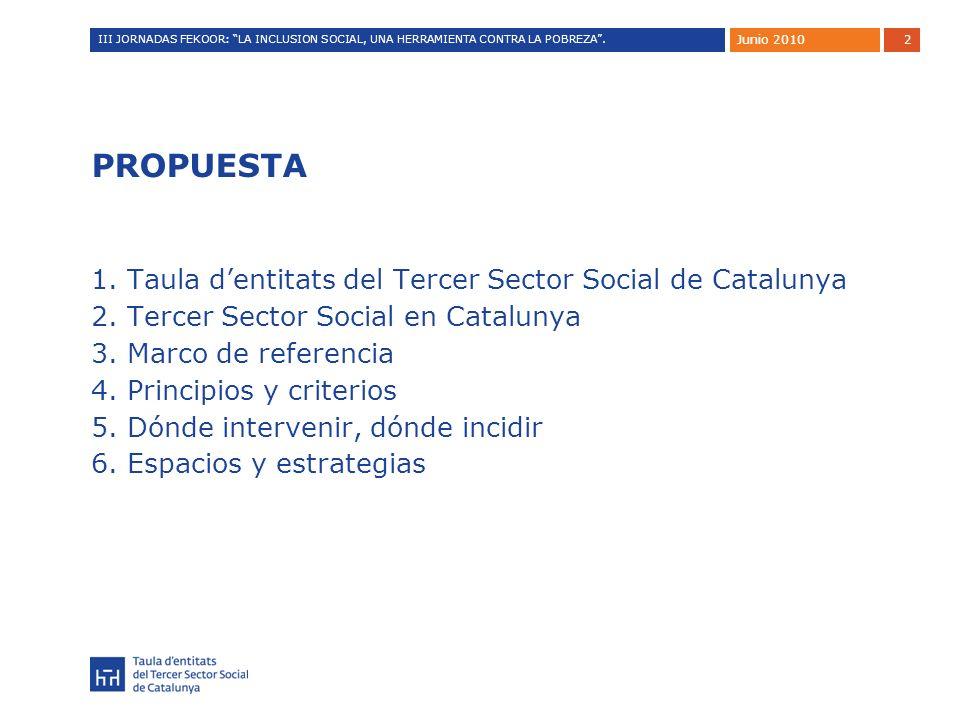 2 PROPUESTA 1. Taula dentitats del Tercer Sector Social de Catalunya 2.