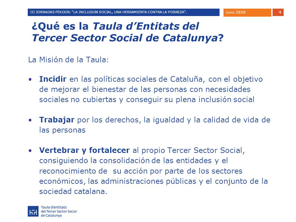 5 III JORNADAS FEKOOR: LA INCLUSION SOCIAL, UNA HERRAMIENTA CONTRA LA POBREZA. Junio 2010