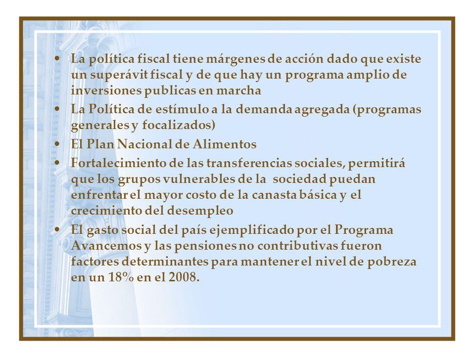 La política fiscal tiene márgenes de acción dado que existe un superávit fiscal y de que hay un programa amplio de inversiones publicas en marcha La P