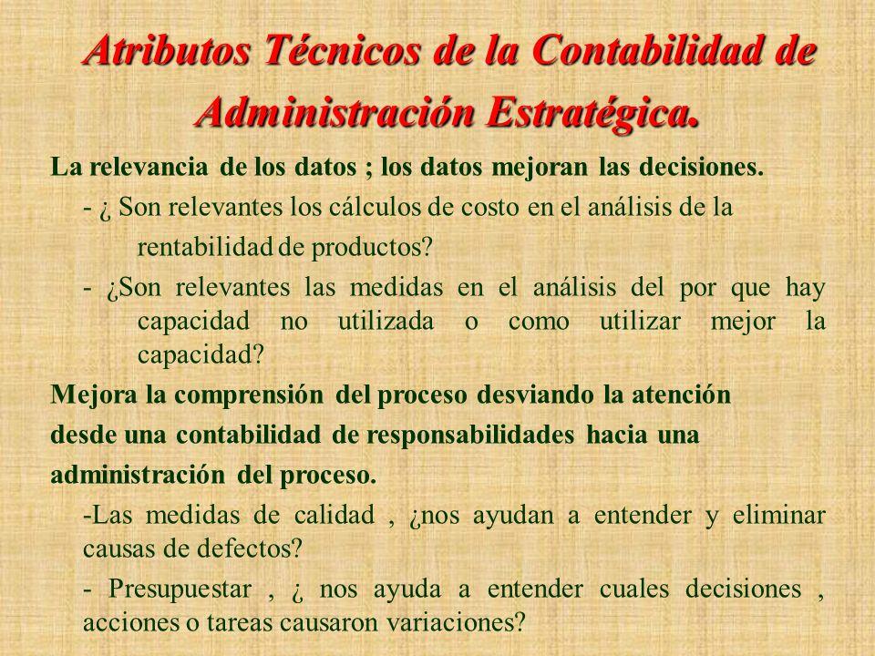 L a Naturaleza de la Contabilidad de Administración Estratégica La contabilidad de administración estratégica: - Conecta las actividades diarias de lo