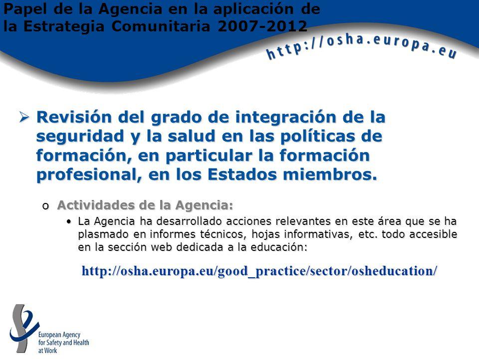 Revisión del grado de integración de la seguridad y la salud en las políticas de formación, en particular la formación profesional, en los Estados miembros.