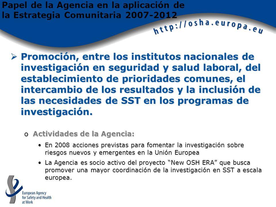 Promoción, entre los institutos nacionales de investigación en seguridad y salud laboral, del establecimiento de prioridades comunes, el intercambio de los resultados y la inclusión de las necesidades de SST en los programas de investigación.