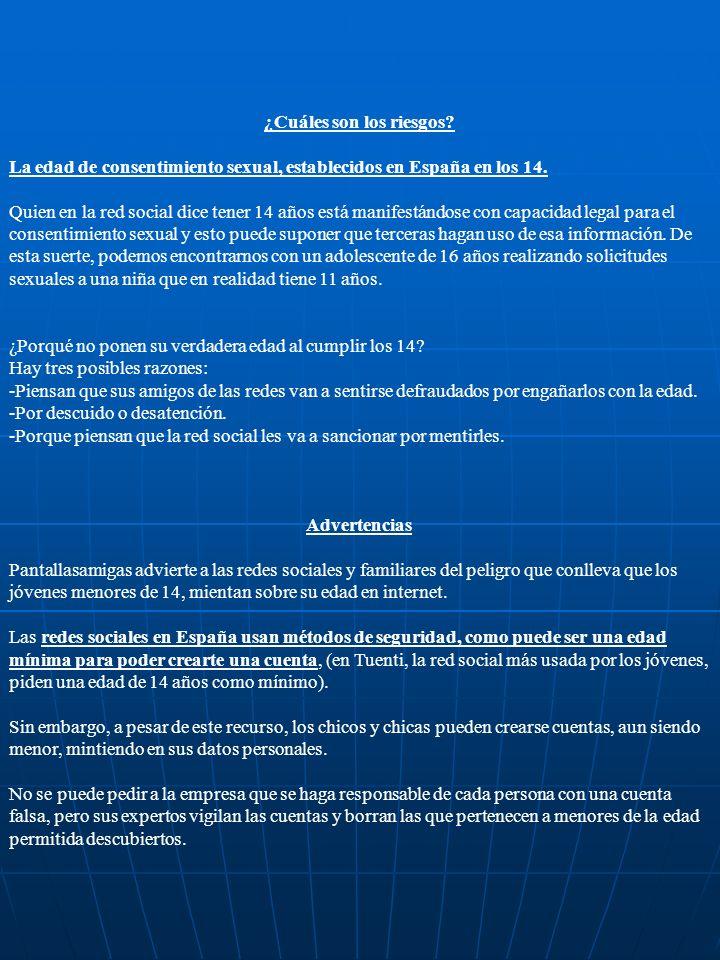 ¿Cuáles son los riesgos. La edad de consentimiento sexual, establecidos en España en los 14.