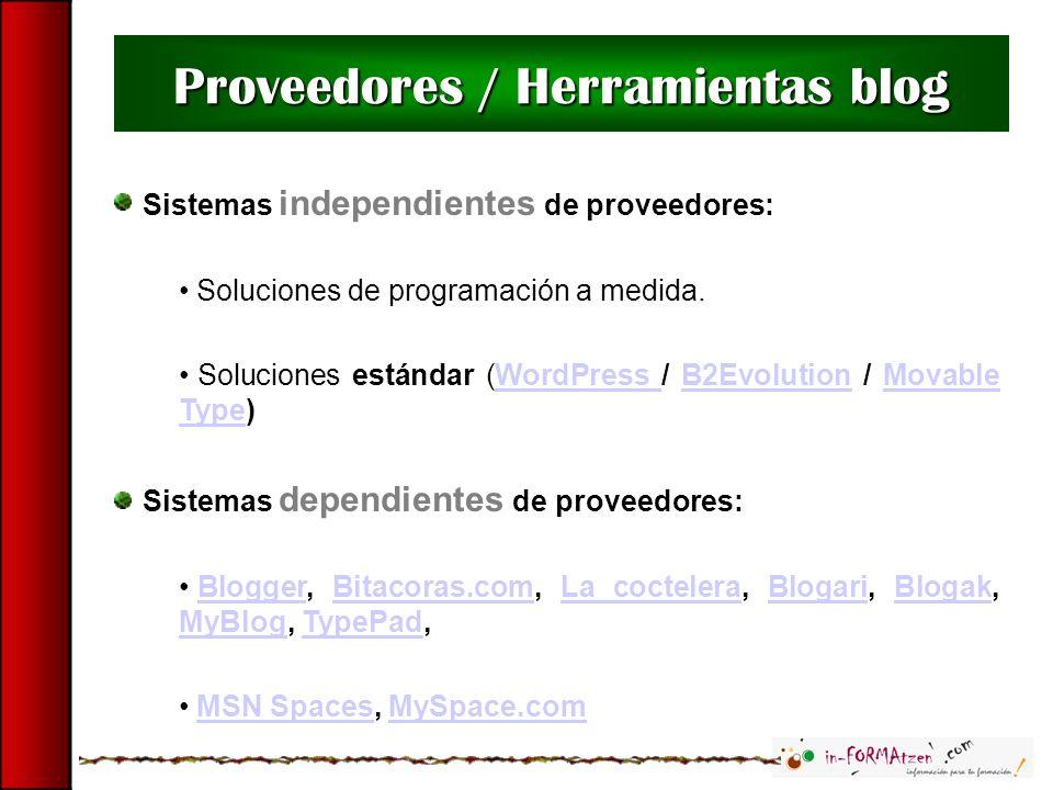 Sistemas independientes de proveedores: Soluciones de programación a medida. Soluciones estándar (WordPress / B2Evolution / Movable Type)WordPress B2E