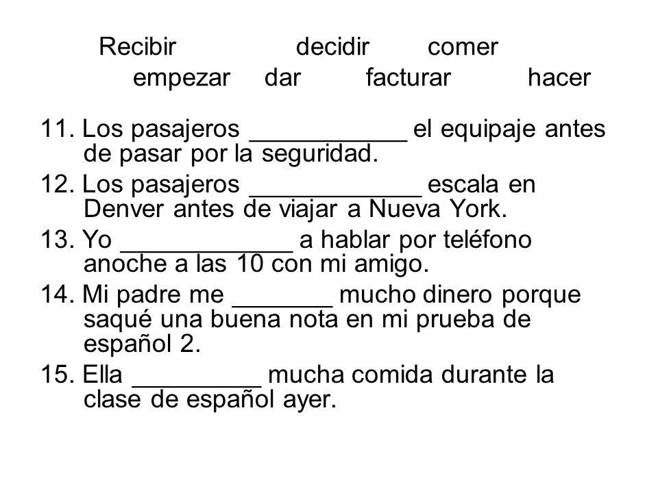 __/20 points Contesta cada pregunta con el verbo y un complemento directo o indirecto.