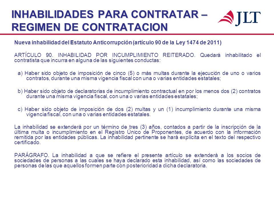 INHABILIDADES PARA CONTRATAR – REGIMEN DE CONTRATACION Nueva inhabilidad del Estatuto Anticorrupción (artículo 90 de la Ley 1474 de 2011) ARTÍCULO 90.