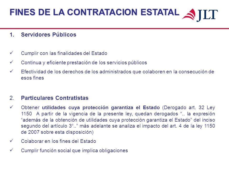 FINES DE LA CONTRATACION ESTATAL 1.Servidores Públicos Cumplir con las finalidades del Estado Continua y eficiente prestación de los servicios público