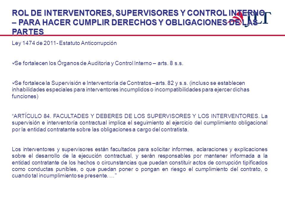 ROL DE INTERVENTORES, SUPERVISORES Y CONTROL INTERNO – PARA HACER CUMPLIR DERECHOS Y OBLIGACIONES DE LAS PARTES Ley 1474 de 2011- Estatuto Anticorrupc