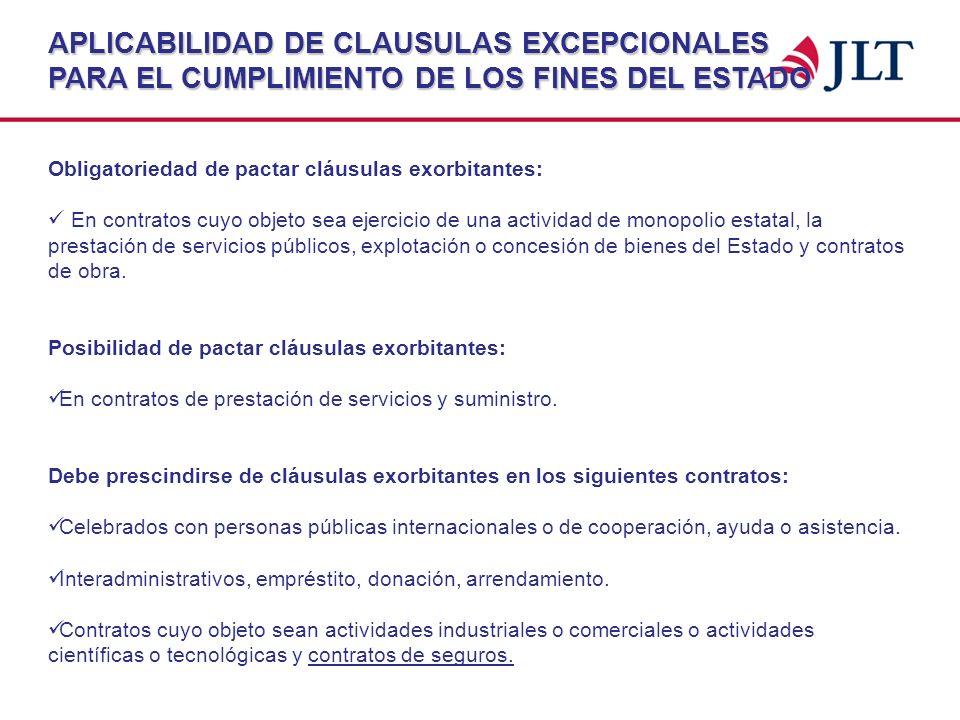 APLICABILIDAD DE CLAUSULAS EXCEPCIONALES PARA EL CUMPLIMIENTO DE LOS FINES DEL ESTADO Obligatoriedad de pactar cláusulas exorbitantes: En contratos cu