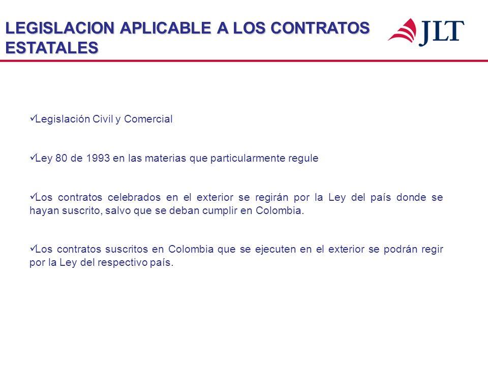 LEGISLACION APLICABLE A LOS CONTRATOS ESTATALES Legislación Civil y Comercial Ley 80 de 1993 en las materias que particularmente regule Los contratos