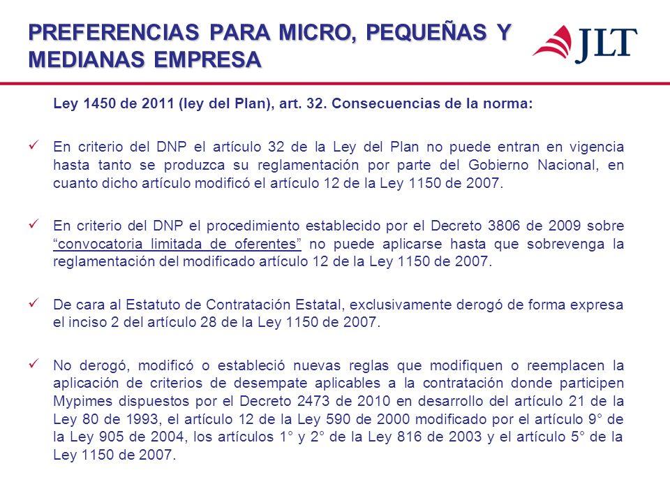 PREFERENCIAS PARA MICRO, PEQUEÑAS Y MEDIANAS EMPRESA Ley 1450 de 2011 (ley del Plan), art. 32. Consecuencias de la norma: En criterio del DNP el artíc