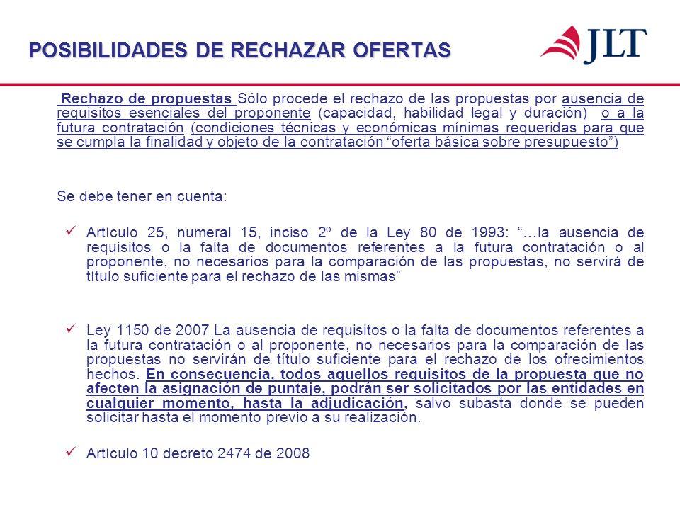 POSIBILIDADES DE RECHAZAR OFERTAS Rechazo de propuestas Sólo procede el rechazo de las propuestas por ausencia de requisitos esenciales del proponente