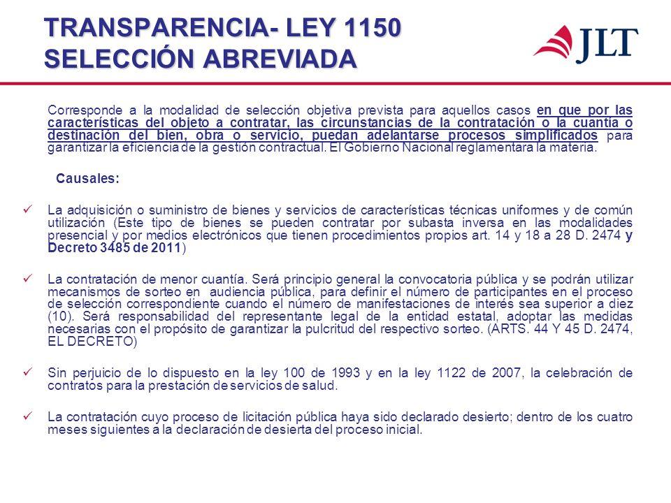 TRANSPARENCIA- LEY 1150 SELECCIÓN ABREVIADA Corresponde a la modalidad de selección objetiva prevista para aquellos casos en que por las característic