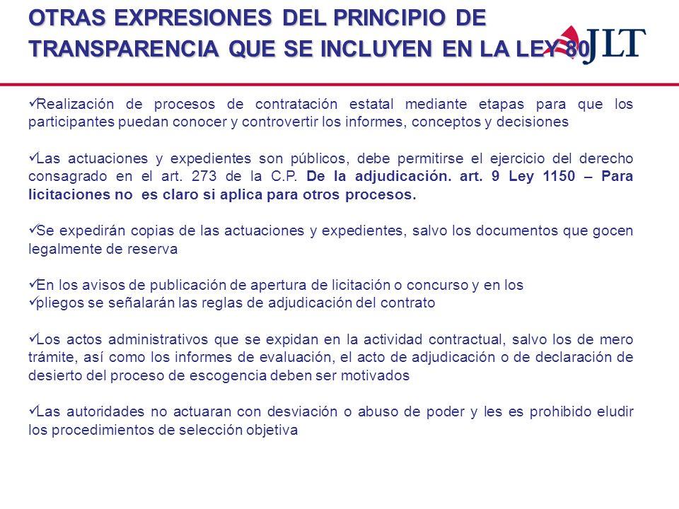 OTRAS EXPRESIONES DEL PRINCIPIO DE TRANSPARENCIA QUE SE INCLUYEN EN LA LEY 80 Realización de procesos de contratación estatal mediante etapas para que