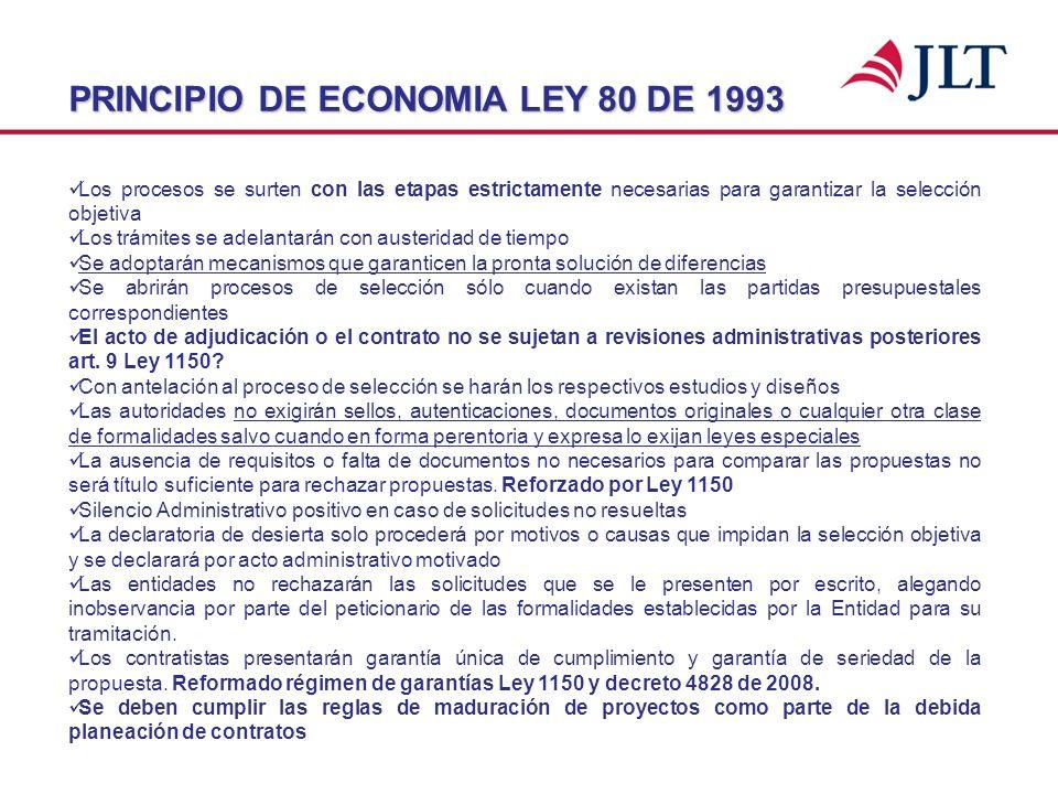 PRINCIPIO DE ECONOMIA LEY 80 DE 1993 Los procesos se surten con las etapas estrictamente necesarias para garantizar la selección objetiva Los trámites