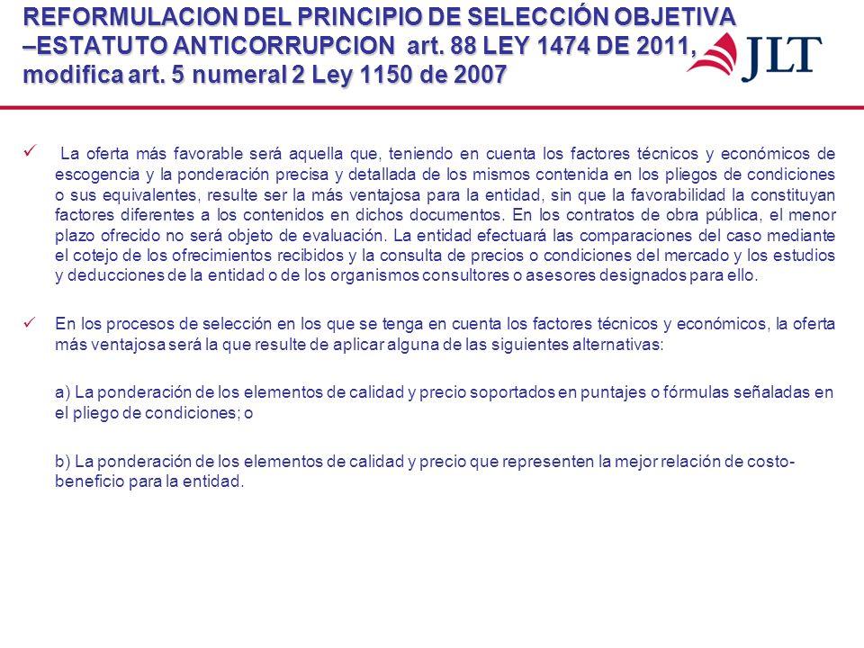 REFORMULACION DEL PRINCIPIO DE SELECCIÓN OBJETIVA –ESTATUTO ANTICORRUPCION art. 88 LEY 1474 DE 2011, modifica art. 5 numeral 2 Ley 1150 de 2007 La ofe