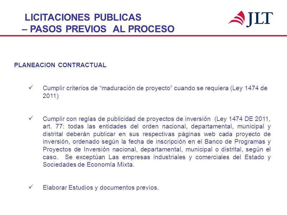 LICITACIONES PUBLICAS – PASOS PREVIOS AL PROCESO PLANEACION CONTRACTUAL Cumplir criterios de maduración de proyecto cuando se requiera (Ley 1474 de 20