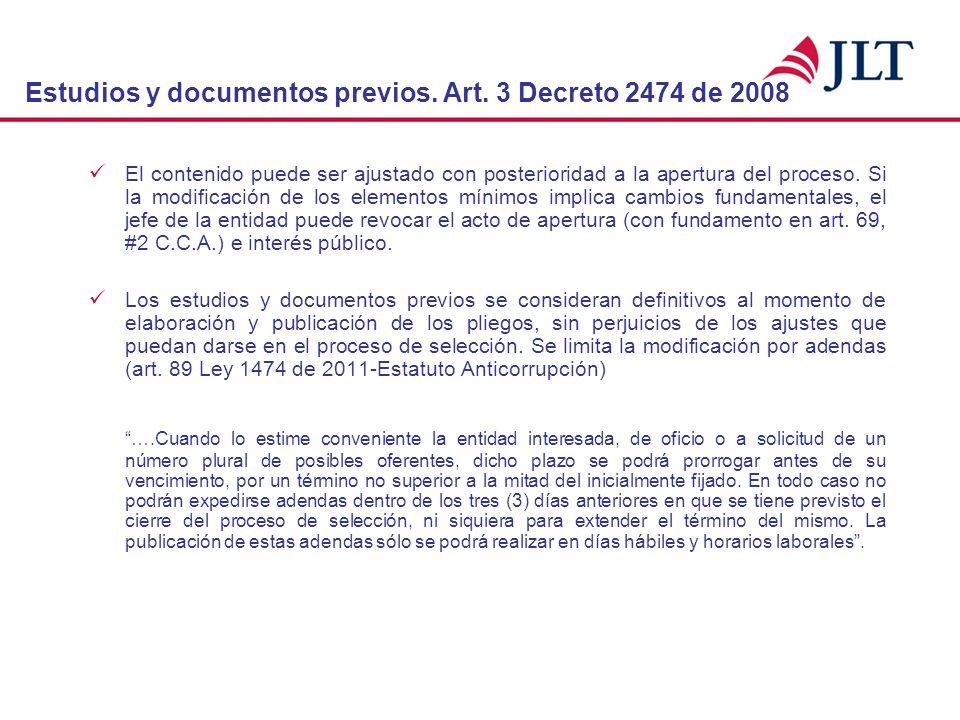Estudios y documentos previos. Art. 3 Decreto 2474 de 2008 El contenido puede ser ajustado con posterioridad a la apertura del proceso. Si la modifica