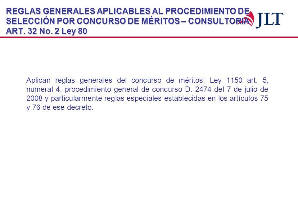 REGLAS GENERALES APLICABLES AL PROCEDIMIENTO DE SELECCIÓN POR CONCURSO DE MÉRITOS – CONSULTORIA ART. 32 No. 2 Ley 80 Aplican reglas generales del conc