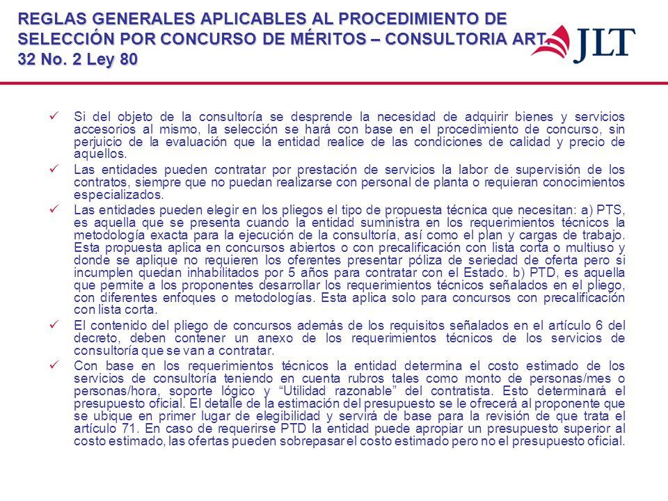 REGLAS GENERALES APLICABLES AL PROCEDIMIENTO DE SELECCIÓN POR CONCURSO DE MÉRITOS – CONSULTORIA ART. 32 No. 2 Ley 80 Si del objeto de la consultoría s