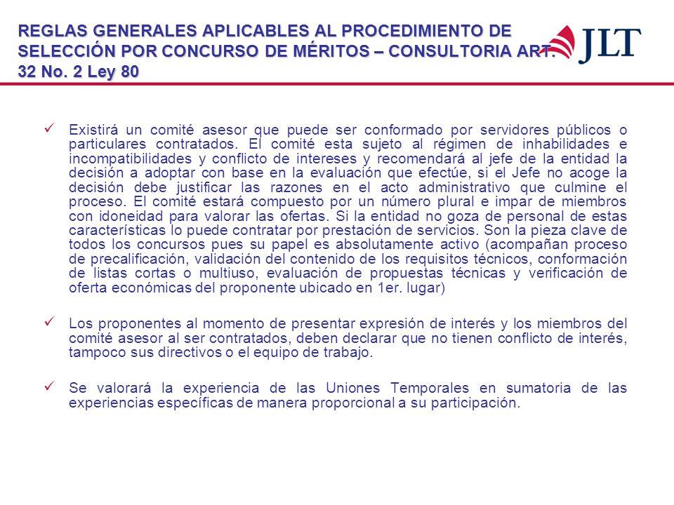 REGLAS GENERALES APLICABLES AL PROCEDIMIENTO DE SELECCIÓN POR CONCURSO DE MÉRITOS – CONSULTORIA ART. 32 No. 2 Ley 80 Existirá un comité asesor que pue