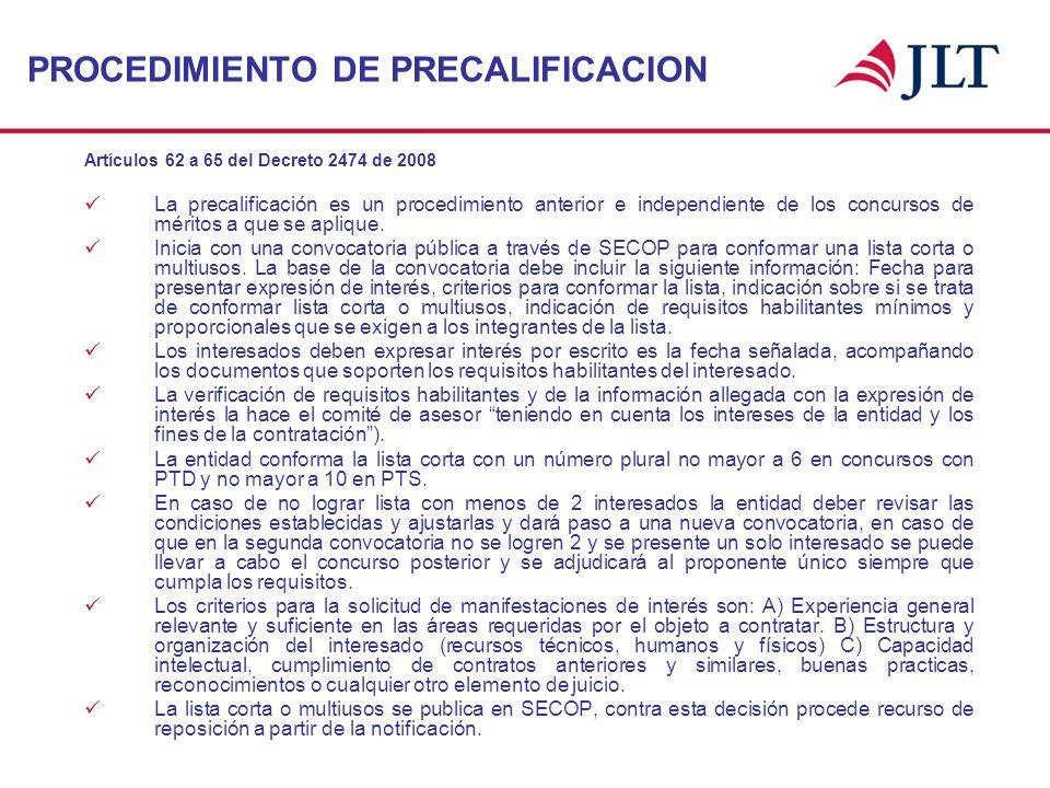 PROCEDIMIENTO DE PRECALIFICACION Artículos 62 a 65 del Decreto 2474 de 2008 La precalificación es un procedimiento anterior e independiente de los con