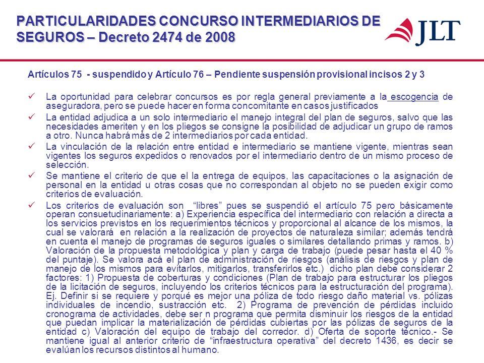 PARTICULARIDADES CONCURSO INTERMEDIARIOS DE SEGUROS – Decreto 2474 de 2008 Artículos 75 - suspendido y Artículo 76 – Pendiente suspensión provisional