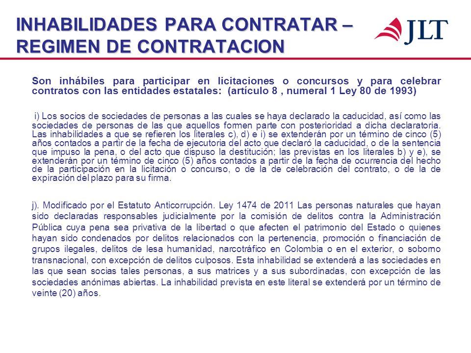 INHABILIDADES PARA CONTRATAR – REGIMEN DE CONTRATACION Son inhábiles para participar en licitaciones o concursos y para celebrar contratos con las ent