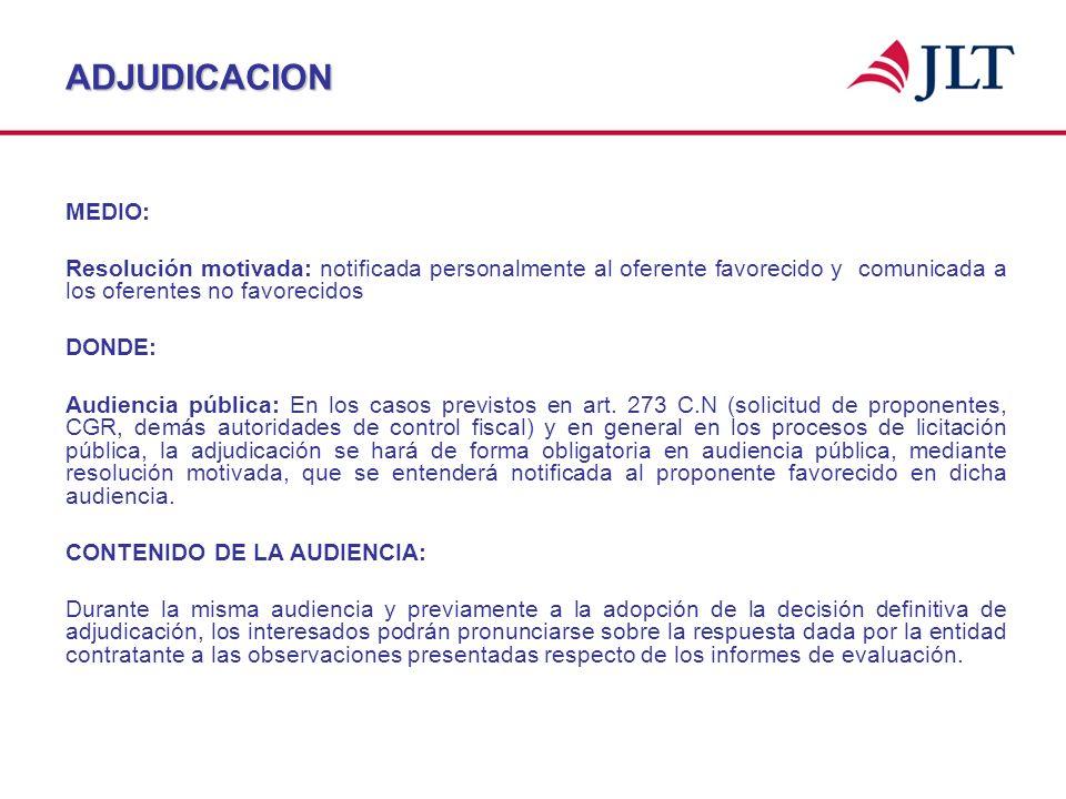 ADJUDICACION MEDIO: Resolución motivada: notificada personalmente al oferente favorecido y comunicada a los oferentes no favorecidos DONDE: Audiencia