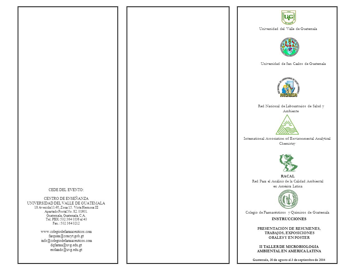 INSTRUCCIONES PRESENTACIÓN DE RESUMENES, TRABAJOS, EXPOSICIONES ORALES Y EN POSTER II TALLER DE MICROBIOLOGÍA AMBIENTAL EN AMERICA LATINA Guatemala, 3