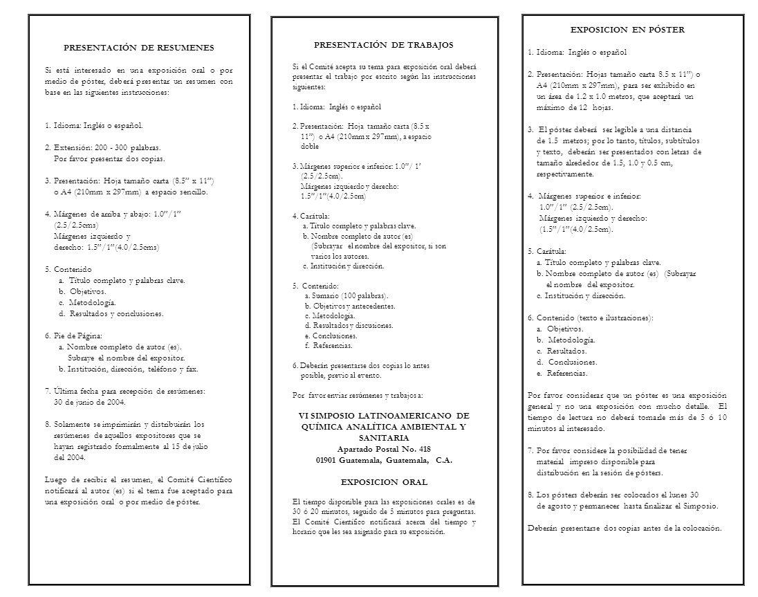 PRESENTACIÓN DE RESUMENES Si está interesado en una exposición oral o por medio de póster, deberá presentar un resumen con base en las siguientes inst