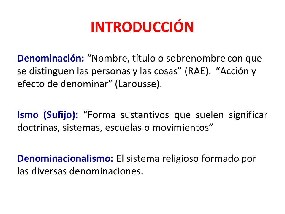 INTRODUCCIÓN Denominación: Nombre, título o sobrenombre con que se distinguen las personas y las cosas (RAE). Acción y efecto de denominar (Larousse).