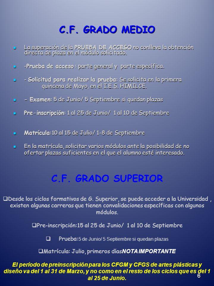 C.F. GRADO MEDIO La superación de la PRUEBA DE ACCESO no conlleva la obtención directa de plaza en el módulo solicitado. La superación de la PRUEBA DE