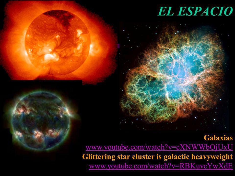 EL ESPACIO Galaxias www.youtube.com/watch?v=cXNWWbOjUxU Glittering star cluster is galactic heavyweight www.youtube.com/watch?v=RBKuvcYwXdE