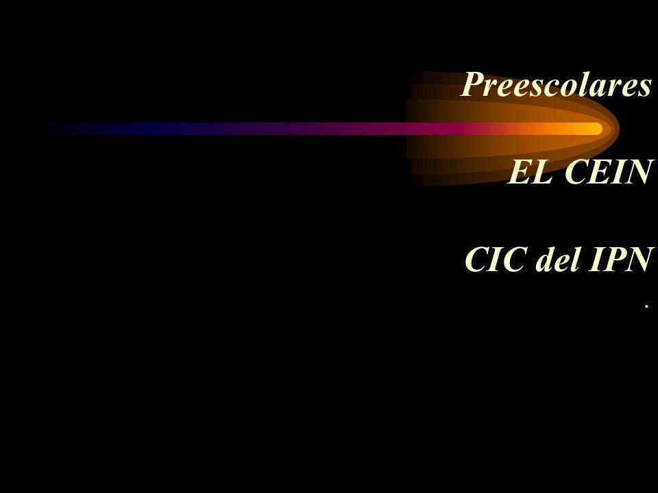 Preescolares EL CEIN CIC del IPN.