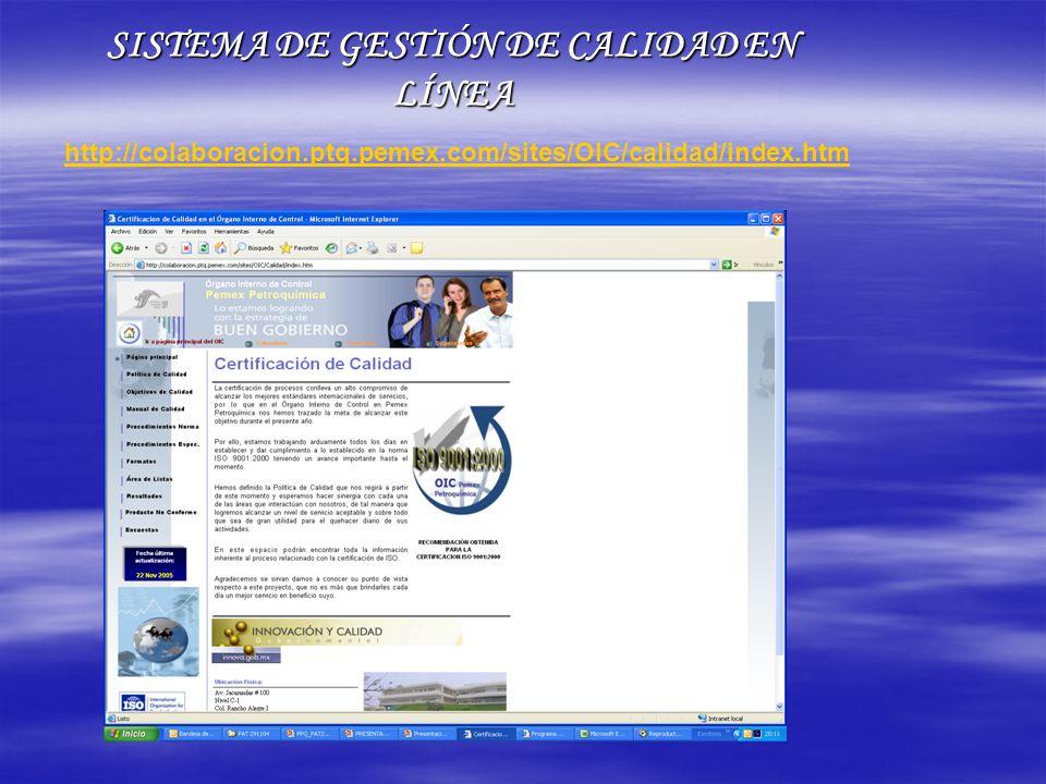 SISTEMA DE GESTIÓN DE CALIDAD EN LÍNEA http://colaboracion.ptq.pemex.com/sites/OIC/calidad/index.htm